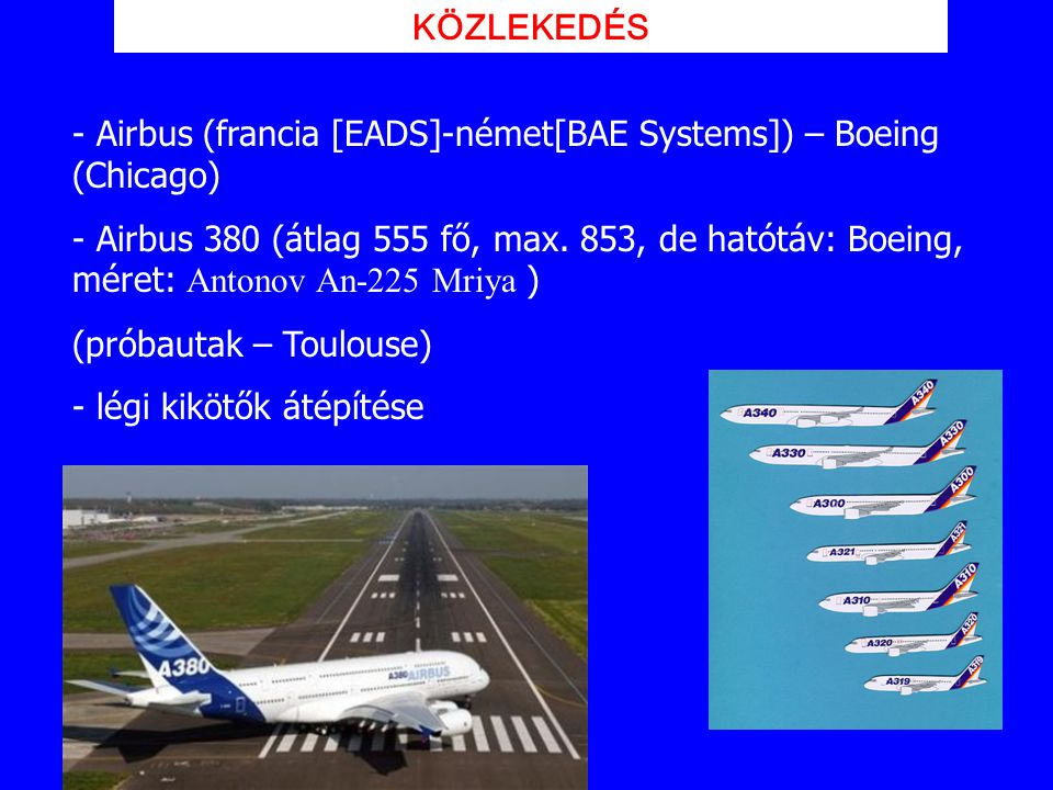 KÖZLEKEDÉS - Airbus (francia [EADS]-német[BAE Systems]) – Boeing (Chicago)